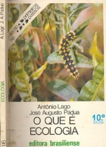 O que é ecologia, Antonio Lago e José Augusto Pádua